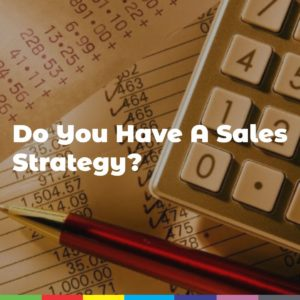 Do You Have A Sales Strategy?