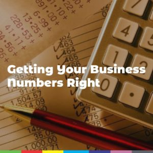 Getting Your Business Numbers Right
