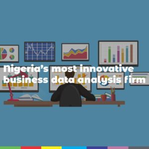 Nigeria's most innovative business data analysis firm