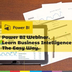Power BI Webinar. Learn Business Intelligence The Easy Way.