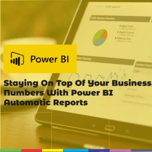 Staying On Top Of Your Business Numbers With Power BI Automatic Reports