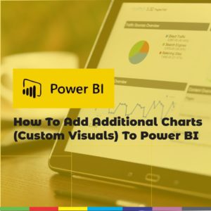How To Add Additional Charts (Custom Visuals) To Power BI