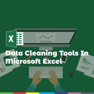 Data Cleaning Tools In Microsoft Excel