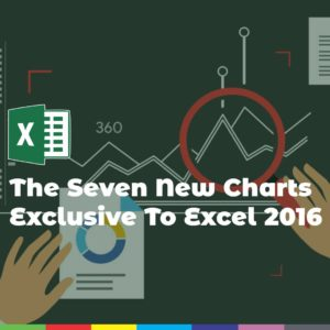The Seven New Charts Exclusive To Excel 2016