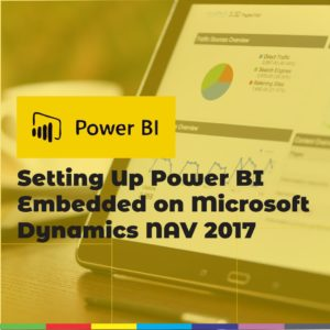 Setting Up Power BI Embedded on Microsoft Dynamics NAV 2017