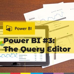 Power BI #3: The Query Editor