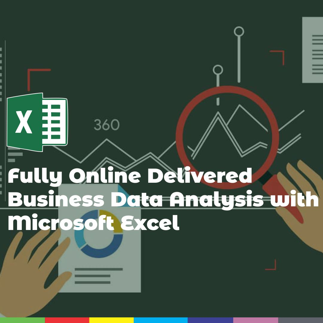 Fully Online Delivered Business Data Analysis with Microsoft Excel