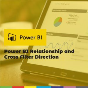 Power BI Relationship and Cross Filter Direction