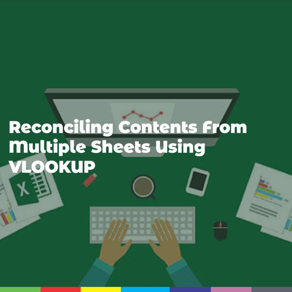 Reconciling Contents From Multiple Sheets Using VLOOKUP