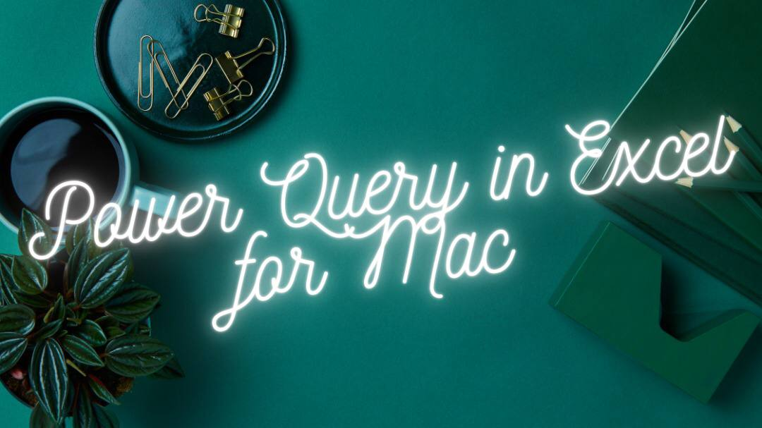 Power Query in Excel For Mac